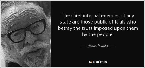 quote-the-chief-internal-enemies-of-any-state-are-those-public-officials-who-betray-the-trust-dalton-trumbo-29-73-87